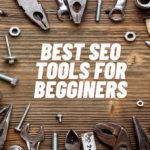 Useful SEO Tools for Beginners